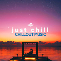 Various Artists - Just Chill: Chillout Music