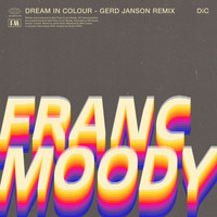 Franc Moody - Dream in Colour (Gerd Janson Remix)