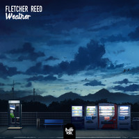Fletcher Reed - Weather