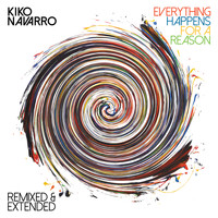 Kiko Navarro - Everything Happens for a Reason – Remixed & Extended