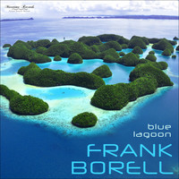 Frank Borell - Blue Lagoon (Seaside Mix)