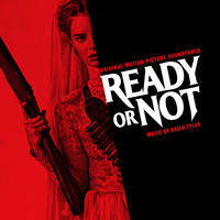 Brian Tyler - Ready or Not (Original Motion Picture Soundtrack)