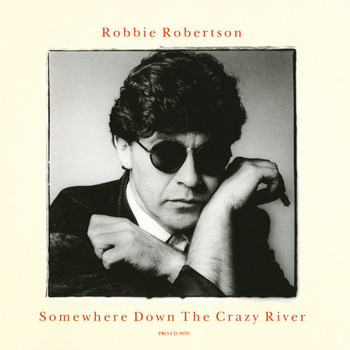Robbie Robertson - Somewhere Down The Crazy River (Remix)