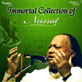Nusrat Fateh Ali Khan - Immortal Collection of Nusrat