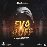 Tommy Lee Sparta - Eva Ruff (Explicit)