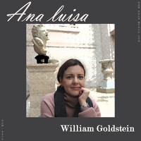 William Goldstein - Ana Luisa