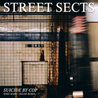 Street Sects - Suicide by Cop (Mike Mare / Dälek Remix)