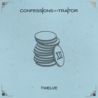 Confessions of a Traitor - Twelve