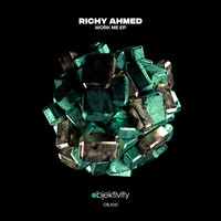 Richy Ahmed - Work Me EP