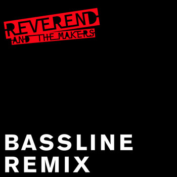 Reverend And The Makers - Bassline (Futosé Remix)