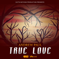 Andrew Paul - True Love