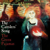 The Green Pajamas - The Carolers' Song