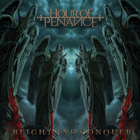 Hour of Penance - Blight and Conquer