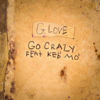 G. Love & Special Sauce - Go Crazy (feat. Keb' Mo')