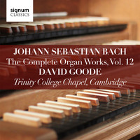 David Goode - Bach: Complete Organ Works Vol. 12