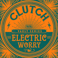 Clutch - Electric Worry (The Weathermaker Vault Series)