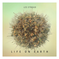 Les Stroud - Life on Earth