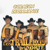 Los Traileros Del Norte - Corazon de Diamante