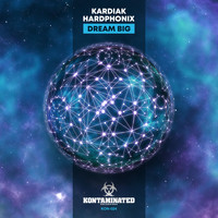 Kardiak & Hardphonix - Dream Big (Explicit)