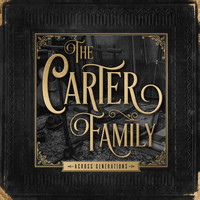 The Carter Family - Across Generations