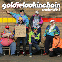 Goldie Lookin Chain - Greatest Hits 3 (Explicit)