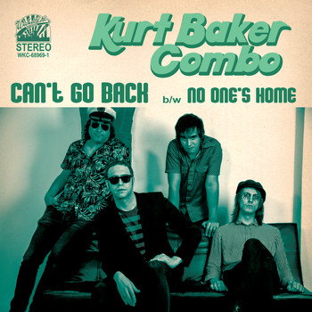 Kurt Baker Combo - Can't Go Back