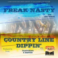 Freak Nasty - Country Line Dippin'