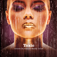 Groove Da Praia  &  Mandy Jones - Toxic