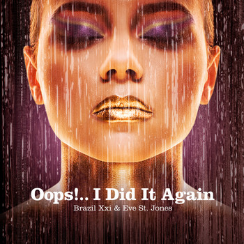 Brazil XXI  &  Eve St. Jones - Oops!...I Did It Again