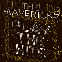 The Mavericks - Blame It On Your Heart