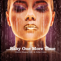 Ghetto Blaster Ltd.  &  Deise Costa - ...Baby One More Time