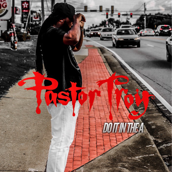 Pastor Troy - Do It in the A