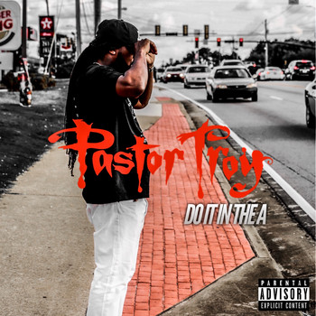 Pastor Troy - Do It in the A (Explicit)