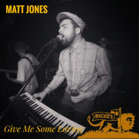 Matt Jones - Give Me Your Loving