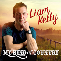 Liam Kelly - My Kind of Country