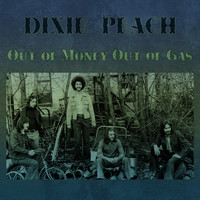 Dixie Peach - Out of Money out of Gas