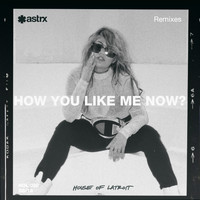 Latroit - How You Like Me Now (Remixes)