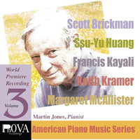 Martin Jones - PnOVA American Piano Series, Vol. 3: Music by Scott Brickman, Keith Kramer, Francis Kayali, Ssu-Yu Huang, Margaret McAllister