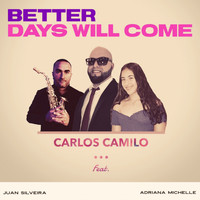 Carlos Camilo - Better days will come (feat. Juan Silveira & Adriana Michelle)