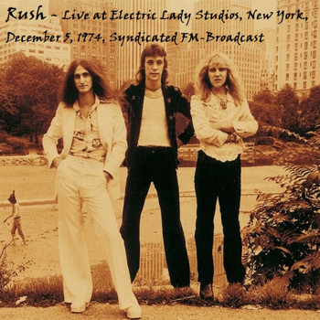 Rush - Live At Electric Lady Studios, New York, December 5th 1974, Syndicated FM Broadcast (Remastered)