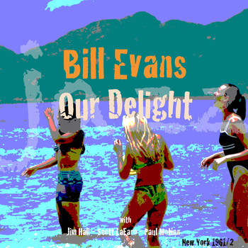 Bill Evans - Our Delight