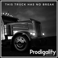 Various Artists / - This Truck Has No Break