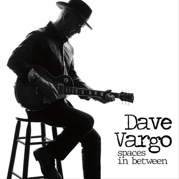 Dave Vargo - Spaces in Between