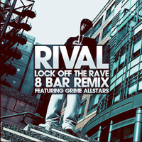 Jus Rival / - Lock Off The Rave (8 Bar Remix)