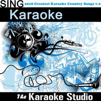 The Karaoke Studio - 2018 Greatest Karaoke Country Songs, Vol. 2