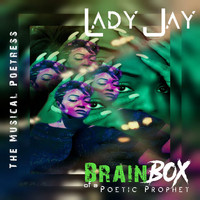 Lady Jay the Musical Poetress - The Brainbox of a Poetic Prophet