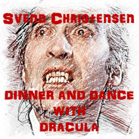 Svend Christensen / - Dinner and Dance with Dracula