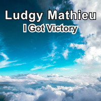 Ludgy Mathieu / - I Got Victory