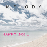 Melody / - Happy Soul