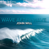 John Will / - Wave After Wave